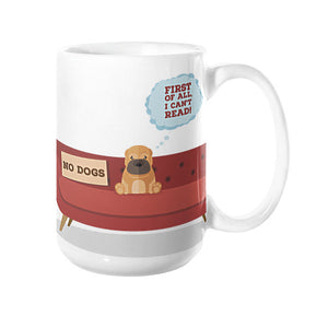 DOGS CAN'T READ - DUH! COLLECTION - QUALITY DURABLE COFFEE MUG - THE PERFECT GIFT FOR DOG LOVERS EVERYWHERE - SPOIL THE WHOLE FAMILY WITH THIS CERAMIC DISHWASHER PROOF MUG - Gordon Wear