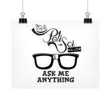 I'M A POLISCI MAJOR - ASK ME ANYTHING DESIGN Horizontal Fine Art Prints (Posters) - Gordon Wear