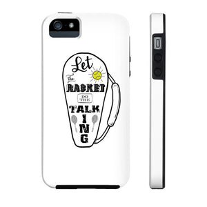 Let the Racket Do the Talking for Tennis/Badminton Phone Case - Gordon Wear