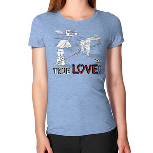 TRUE LOVE! Women's T-Shirt -  T-Shirt  - 20