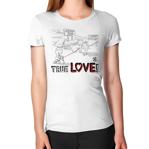 TRUE LOVE! Women's T-Shirt -  T-Shirt  - 18