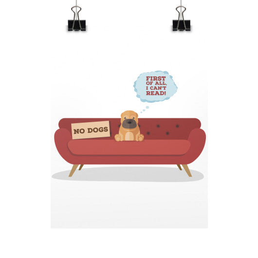 Dogs Can't Read. Duh! Vertical Fine Art Prints (Posters) - Gordon Wear