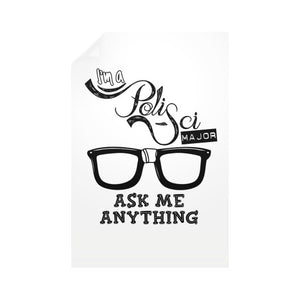 I'M A POLISCI MAJOR - ASK ME ANYTHING DESIGN Vertical Wall Decals - Gordon Wear