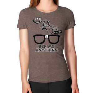 I'M A POLISCI MAJOR - ASK ME ANYTHING DESIGN Women's T-Shirt - Gordon Wear
