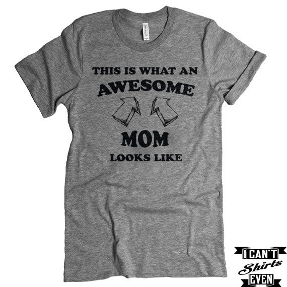 Awesome Mom T-Shirt. This Is What an Awesome Mom Looks Like. New Mommy To Be Tshirt.