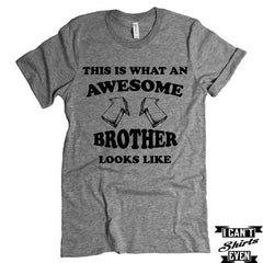 This Is What An  Awesome Brother Looks Like T-Shirt. Funny Shirt For Brother.