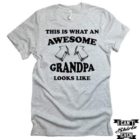 This Is What An  Awesome Grandpa Looks Like T-Shirt. Funny Shirt For Grandfather.