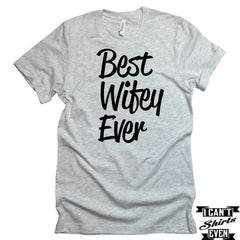 Best Wifey Ever Tee. Wifey T-shirt. Anniversary T shirt. Marriage T Shirt. Wifey T-shirt.