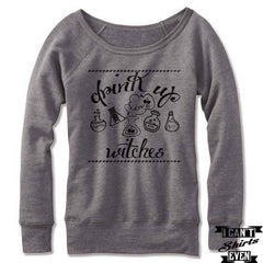Off The Shoulder Drink Up Witches Halloween Wide neck Sweatshirt.