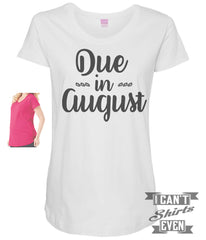 Due In August Maternity Shirt.