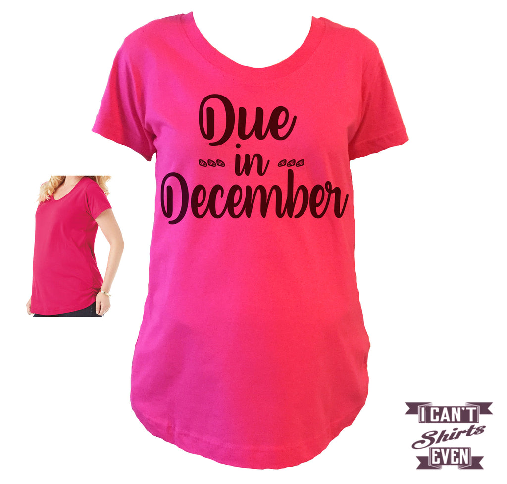 Due In December Maternity Shirt.