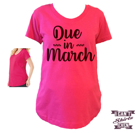 Due In March Maternity Shirt.