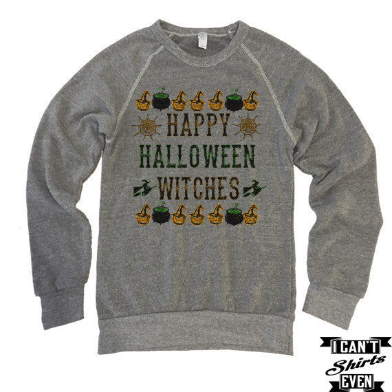 Happy Halloween Witches Unisex Sweatshirt. Eco-Fleece Shirt.