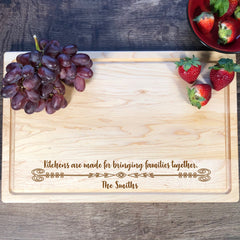 Kitchens Are Made For Bringing Families Together. Personalized Cutting Board. #24