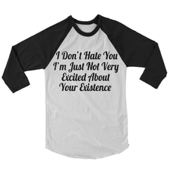 I Don't Hate You Baseball Shirt