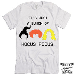 I's Just A Bunch Of Hocus Pocus Shirt. Halloween Tee.