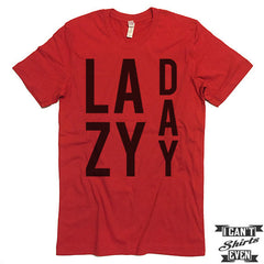 Lazy Day Unisex Tee Shirt. Funny Tee. Customized T-shirt.