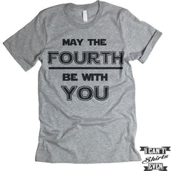 May The Fourth Be With You. July 4th T shirt. Independence Day Unisex Tee.