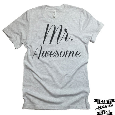 Mr. Awesome T-shirt. Mister Bachelor Party Engagement Gift. Wedding Gift Husband to be Shirt