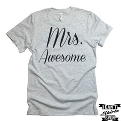 Mrs. Awesome T-shirt. Mrs and Mr Bachelorette Party Engagement Gift. Wedding Gift. Bridal Shower.