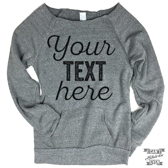 Your Text Here Off-The-Shoulder Sweater. Custom design.