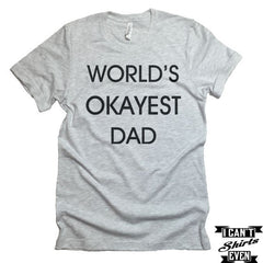 World's Okayest Dad T-Shirt. Fathers Day Gift. Cute Father To Be Shirt.