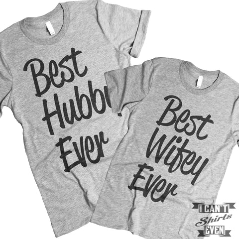 Best Wifey Ever Best Hubby Ever Couples Tshirt. Anniversary.