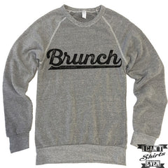 Brunch Sweatshirt.