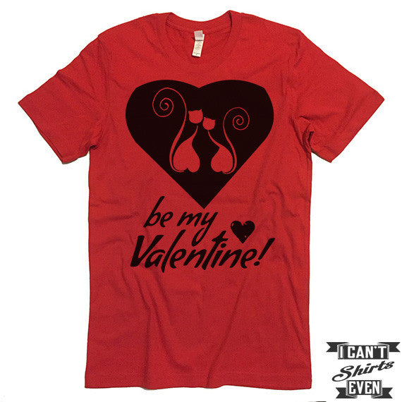 099ecce6c7 Be My Valentine Kitty Valentine's Day T shirt. Cats In The Heart Gift.