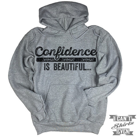 Confidence is Beautiful Hoodie.