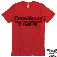Confidence Is Beautiful T-shirt.