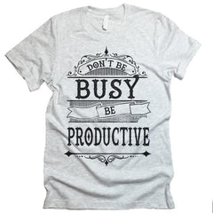 be productive t-shirts