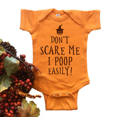 Don't Scare Me I Poop Easily. Onesie.