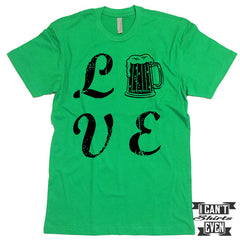 Love Beer Shirt. St. Patrick's Day T Shirt. St. Patrick's Shirts. Unisex Tee.