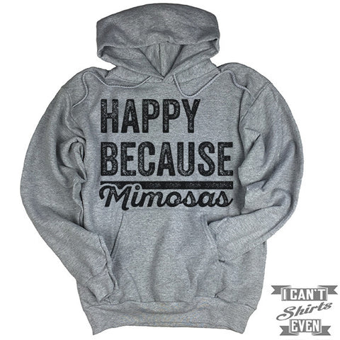 Happy Because Mimosas Hoodie