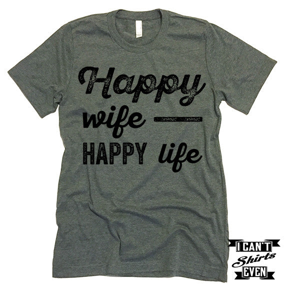Happy Wife Happy Life T Shirt.