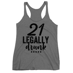 21 Legally Drunk Racerback Tank Top.