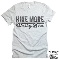 Hike More Worry Less T shirt.