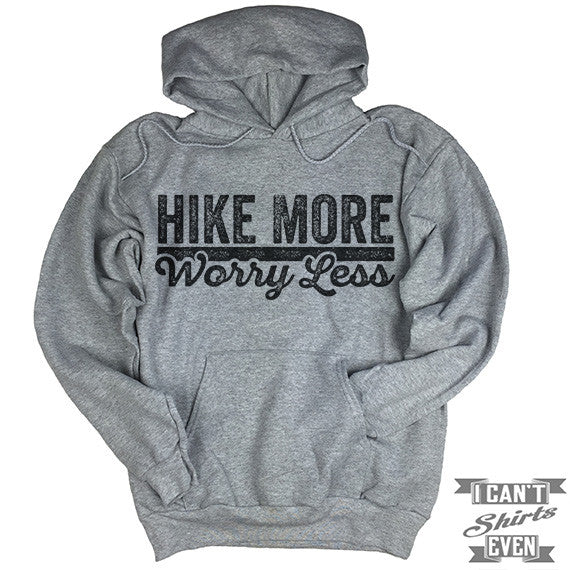 Hike More Worry Less Hoodie.