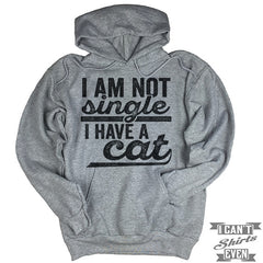 I Am Not Single I Have A Cat Hoodie.