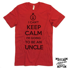 Uncle Shirt. I Can't Keep Calm I'm Going To Be An Uncle Unisex T shirt. Uncle to To Be Tee.