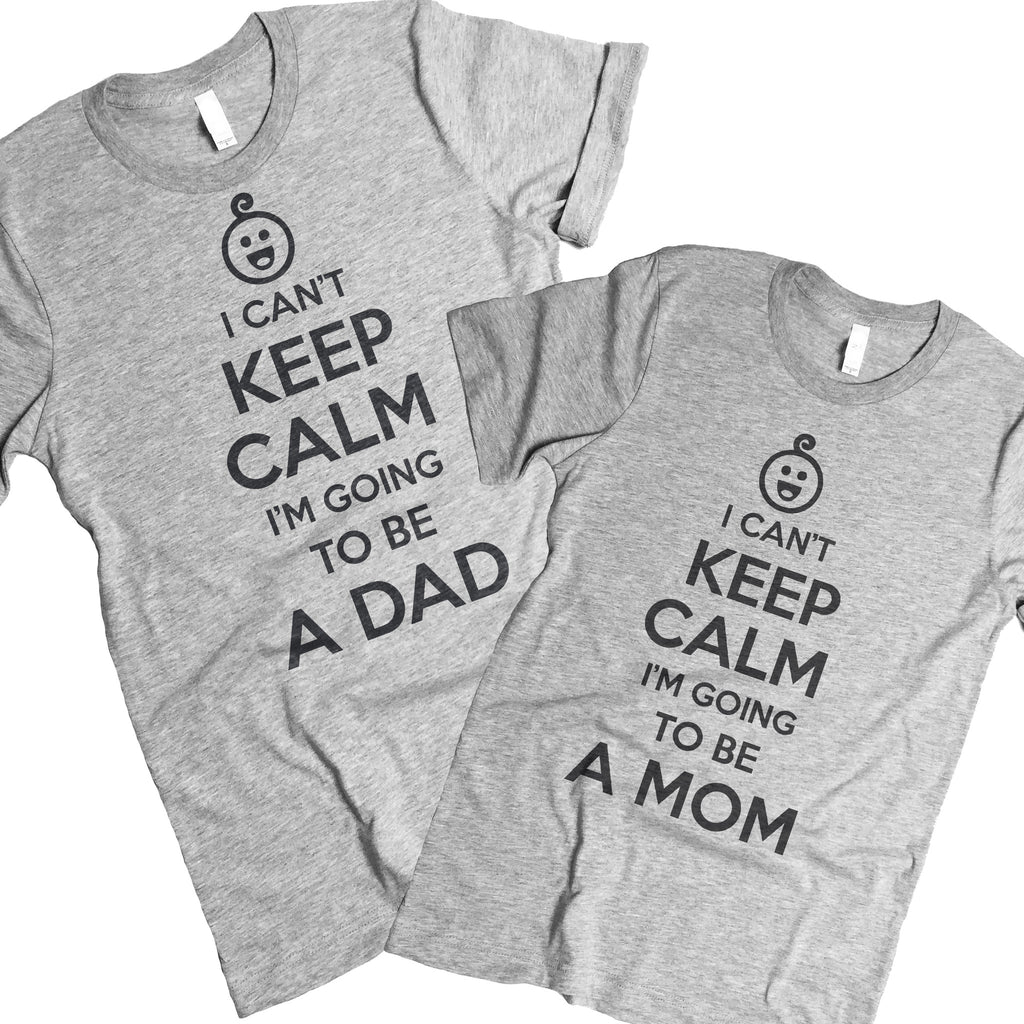 I Can't Keep Calm Mom Dad T Shirts.