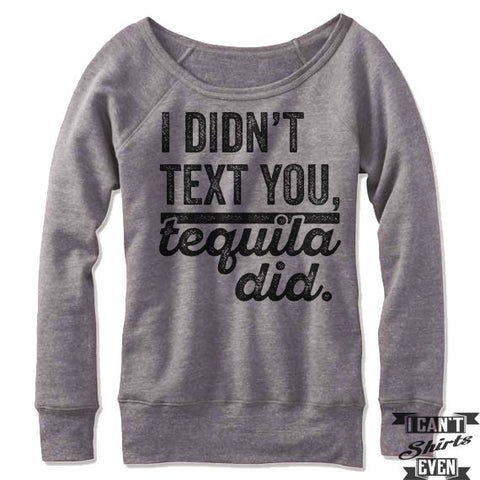 I Didn't Text You Tequila Did Off-The-Shoulder Sweater