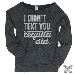 Off-The-Shoulder Sweater. I Didn't Text You Tequila Did.