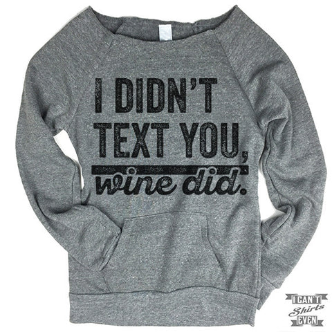 Off-The-Shoulder Sweater. I Didn't Text You Wine Did.