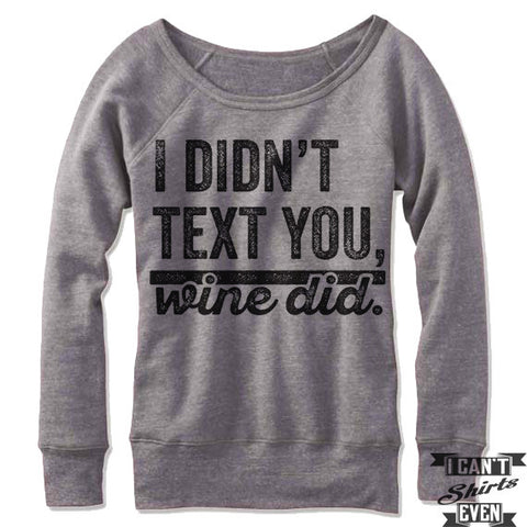 I Didn't Text You Wine Did Off-The-Shoulder Sweater