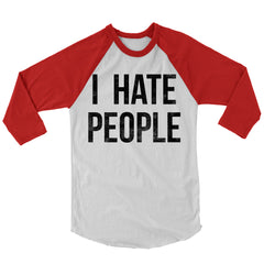 I Hate People Baseball Shirt