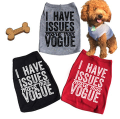 I Have Issues More Than Vogue. Dog Tank. T shirt