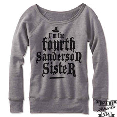 I'm The Fourth Sanderson Sister Off Shoulder Sweater.