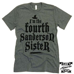 I'm The Fourth Sanderson Sister T shirt. Halloween.